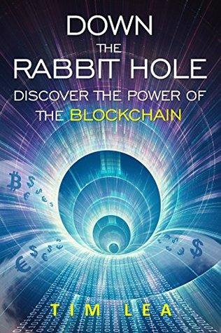 دانلود ایبوک Blockchain: Down The Rabbit Hole دانلود کتاب Down The Rabbit Hole Blockchain book by Tim Lea خرید کیندل Discover The Power Of The Blockchainگیگاپیپر