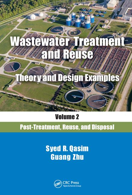 دانلود کتاب Wastewater Treatment and Reuse, Theory and Design Examples, Volume 1 Principles and Basic Treatment Syed R. Qasim Download Ebook 9781351402743 گیگاپیپر