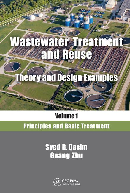 Wastewater Treatment and Reuse, Theory and Design Examples, Volume 1 - 9781138300897 گیگاپیپر