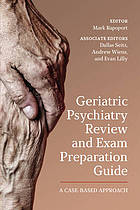 Geriatric psychiatry review and exam preparation guide : a case-based approachگیگاپیپر