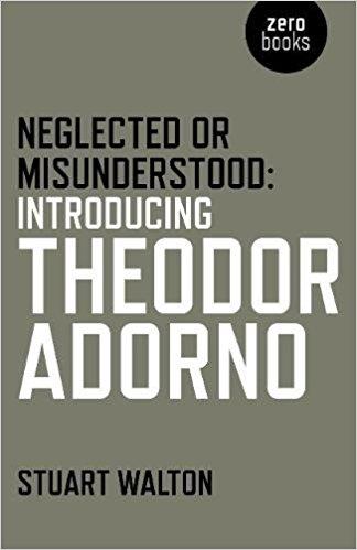 دانلود کتاب Neglected or Misunderstood : Introducing Theodor Adorno | دانلود ایبوکهای امازون
