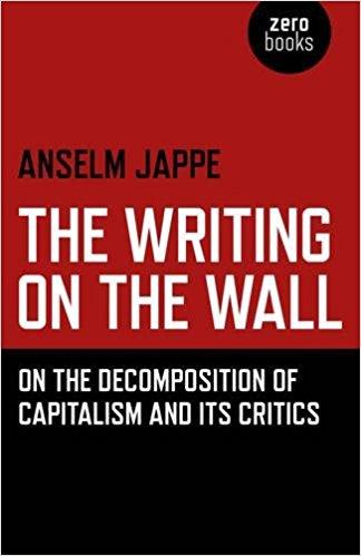 دانلود کتاب The Writing on the Wall : On the Decomposition of Capitalism and Its Critics | تهیه ایبوک از امازون