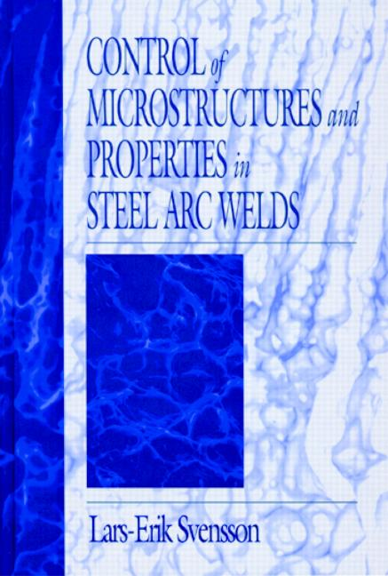 دانلود کتاب Control of Microstructures and Properties in Steel Arc Welds دانلود ایبوک 9781351457972 خرید کتاب Control of Microstructures Download Ebook