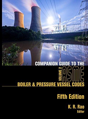 Companion Guide to the ASME Boiler and Pressure Vessel Codes, Fifth Edition, Volume 2: Rao, K. R.گیگاپیپر