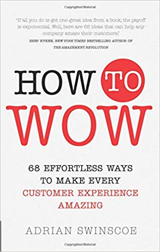 دانلود کتاب How to Wow: 68 Effortless Ways to Make Every Customer Experience Amazing