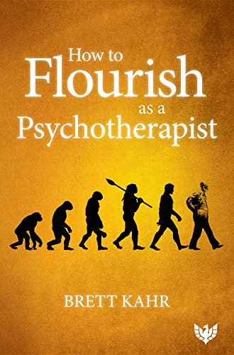 How to Flourish as a Psychotherapist by [Kahr, Brett] گیگاپیپر